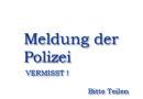 Folgemeldung zu vermisstem Sascha B.: Fahrzeug aufgefunden, 49-Jähriger weiter vermisst