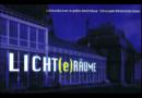 LICHT(e)WEGE – LichtRäume in Kassel