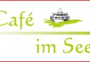 Saisoneröffnung am 01. April im Cafe im See – Es gibt Neuigkeiten!