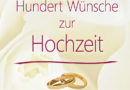 """Geschenkbuch zur Hochzeit erschienen """"Hundert Wünsche zur Hochzeit"""" zwischen """"Fantasie und Feinripp"""""""