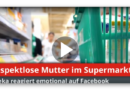 Edeka reagiert emotional auf respektlose Mutter