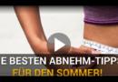 Die Besten Abnehm-Tipps Für Den Sommer!