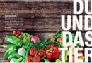 DU UND DAS TIER 1/2019 – Gemüseliebe – Weil jede Mahlzeit zählt