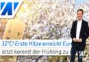 32°C! Erste Hitze erreicht Europa und bringt uns den Frühling nach Deutschland! de