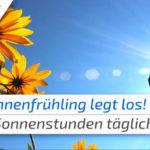 Ab heute täglich 13 Sonnenstunden! Der Mega-Frühling legt los! de