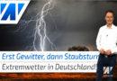 Extremwetter in Deutschland! Erst Gewitter, dann Staubstürme