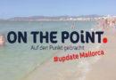 Update live aus Mallorca: Wie sieht´s denn aus mit Tourismus?