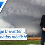 Gefährliches Wochenende: Unwetter und Tornados möglich!