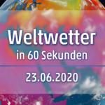 Welt-Wetter für am Dienstag, den 23.06.2020